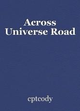Across Universe Road