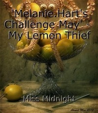 'Melanie.Hart's Challenge May' -  My Lemon Thief