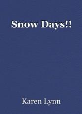 Snow Days!!