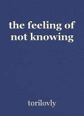 the feeling of not knowing
