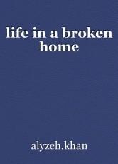 life in a broken home