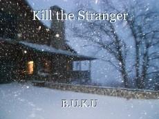 Kill the Stranger