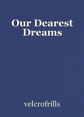 Our Dearest Dreams