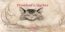 President's Algebra