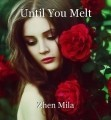 Until You Melt