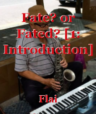 Fate? or Fated? [1: Introduction]