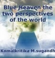 Blue Heaven the two perspectives of the world