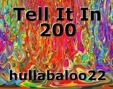 Tell It In 200