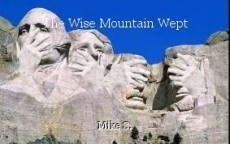 The Wise Mountain Wept