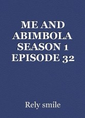 ME AND ABIMBOLA SEASON 1 EPISODE 32