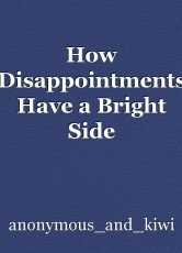 How Disappointments Have a Bright Side