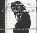A Few Words to my Unborn Child: Woman Under China's One-child Policy