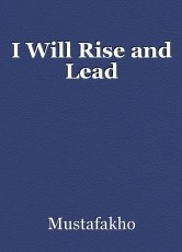 I Will Rise and Lead