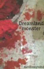 dreamland monster