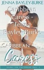 Caribbean Caress - Jenna Bayley-Burke