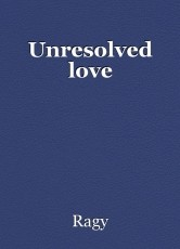 Unresolved love
