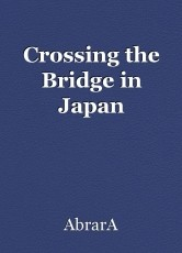 Crossing the Bridge in Japan