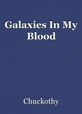 Galaxies In My Blood