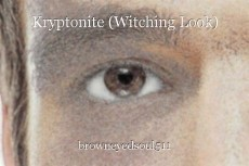 Kryptonite (Witching Look)