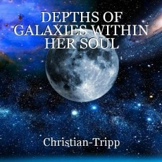 DEPTHS OF GALAXIES WITHIN HER SOUL