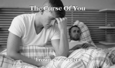 The Curse Of You