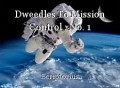 Dweedles To Mission Control : No. 1