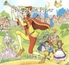Pie-Hole Piper
