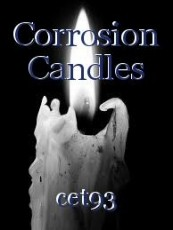 Corrosion Candles