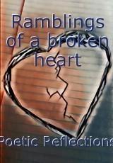 Ramblings of a broken heart