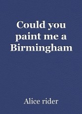 Could you paint me a Birmingham