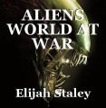 ALIENS WORLD AT WAR
