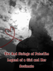 the red strings of fate: the legend of a girl and her soulmate