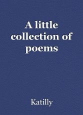 A little collection of poems