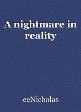 A nightmare in reality