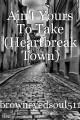 Ain't Yours To Take (Heartbreak Town)