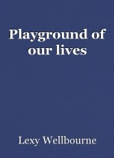 Playground of our lives