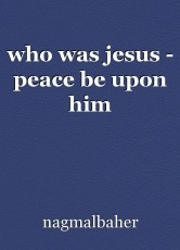 who was jesus - peace be upon him
