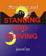 Standing and serving