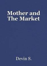 Mother and The Market