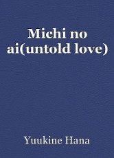Michi no ai(untold love)
