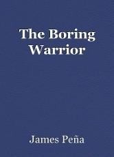 The Boring Warrior