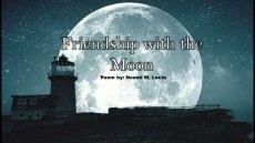 Friendship with the Moon