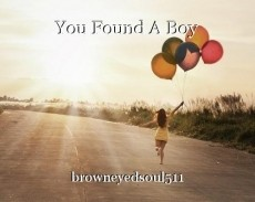 You Found A Boy