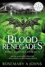 Blood Renegades - Rosemary A Johns Excerpt