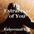 The Extraction of You