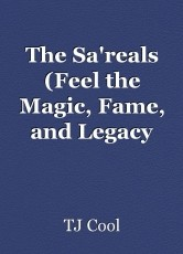 The Sa'reals (Feel the Magic, Fame, and Legacy