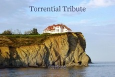 Torrential Tribute