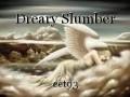 Dreary Slumber
