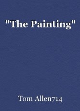 """""""The Painting"""""""