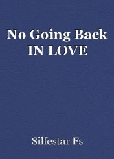 No Going Back IN LOVE